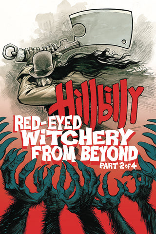 HILLBILLY RED EYED WITCHERY FROM BEYOND #2 (OF 4)