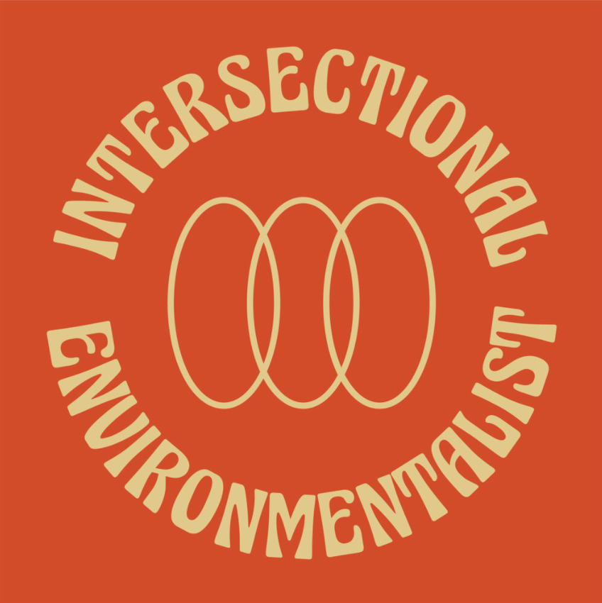 intersectional environmentalism : who, what, and why