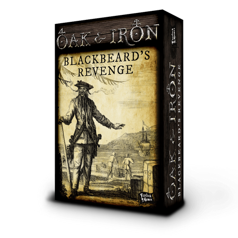 Oak and Iron, Blackbeard's Revenge