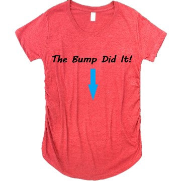 The Bump Did It! Maternity Tee