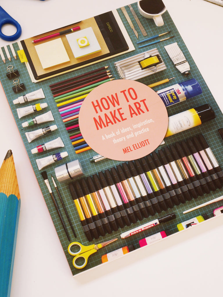 How to Make Art - Mel Elliott