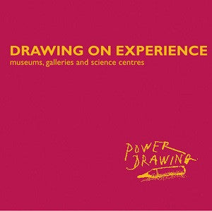 Drawing On Experience: Museums, Galleries and Science Centres