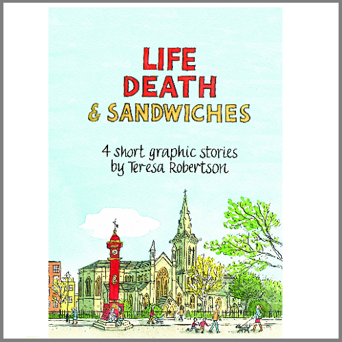 Teresa Robertson 'Life Death and Sandwiches'