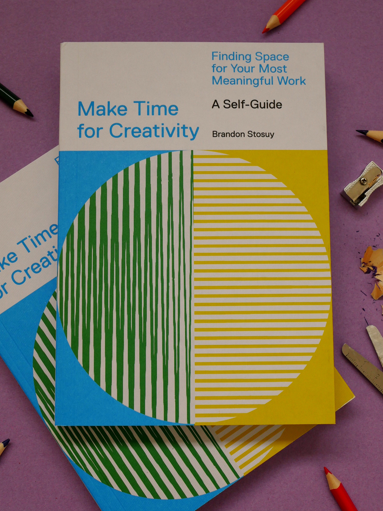 Make Time for Creativity -Brandon Stosuy