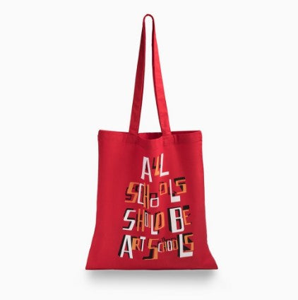 All Schools Should Be Art Schools Tote Bag