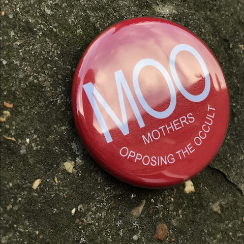 MOO Badge (Mothers Opposing the Occult)