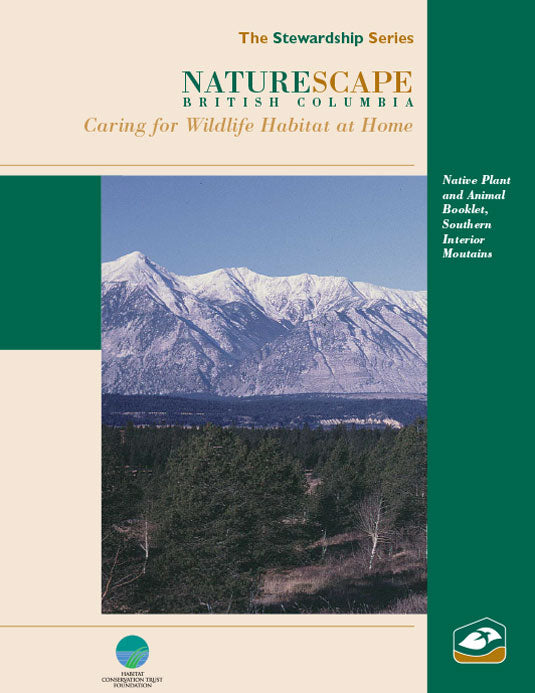 Naturescape BC Southern Interior Mountains Native Plant & Animal Guide