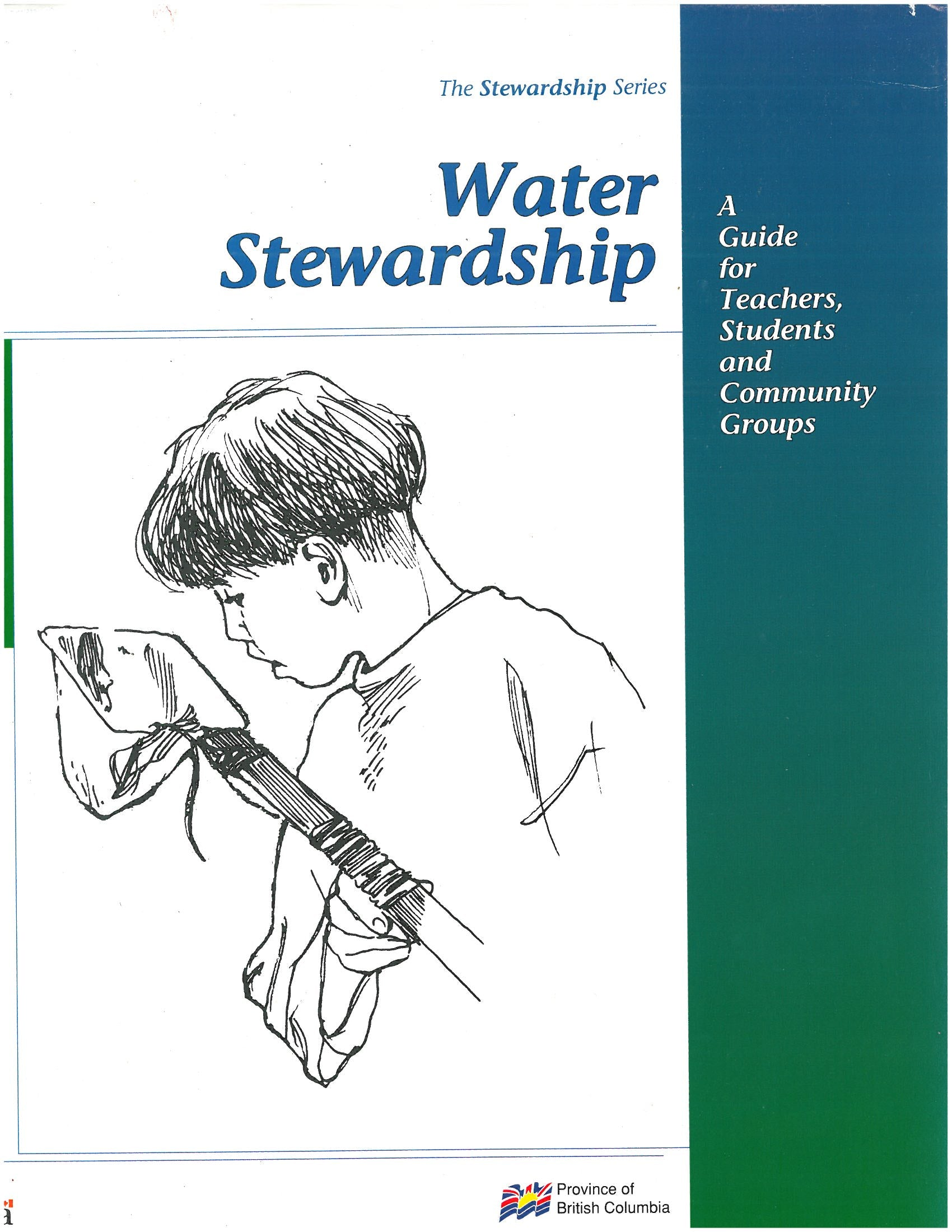 Water Stewardship: A Guide For Teachers, Students and Community Groups