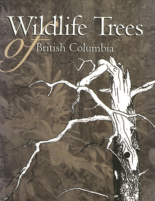 Wildlife Trees of British Columbia