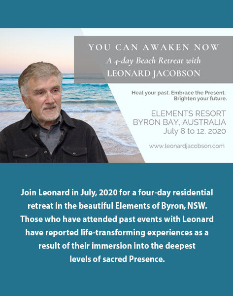 You Can Awaken Now: A 4-Day Residential Retreat with  Leonard Jacobson Byron Bay, Australia - July 8 to 12, 2020