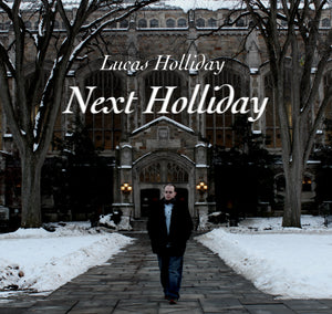 Lucas Holliday - Next Holliday