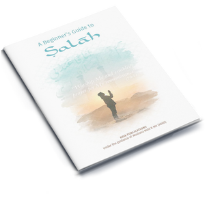A Beginner's Guide to Salah