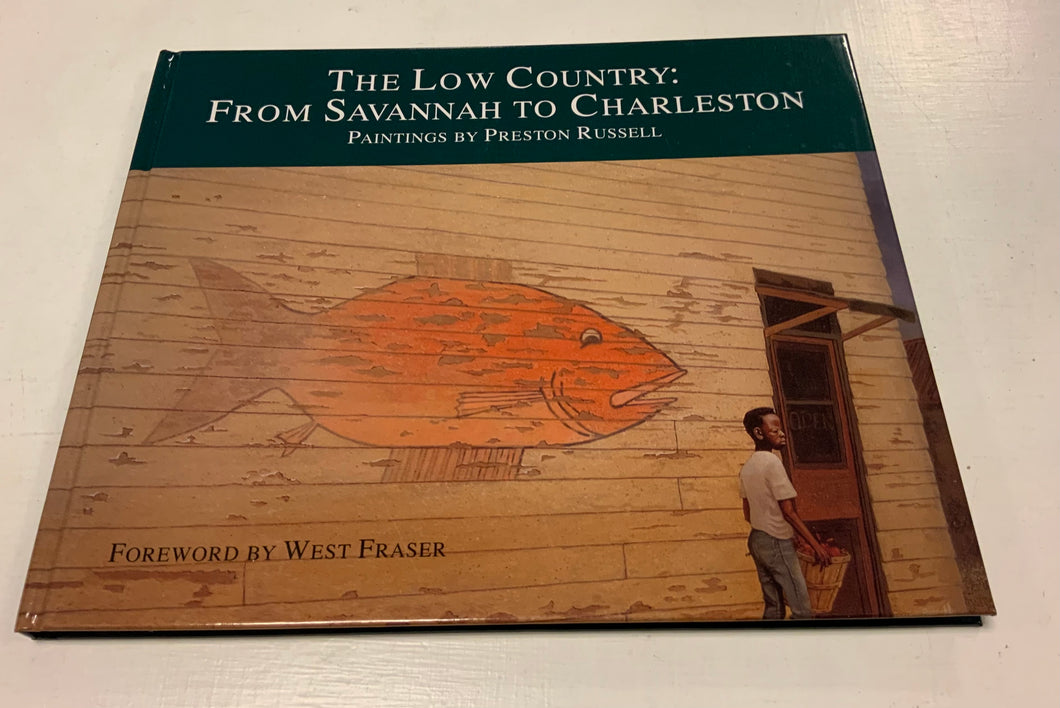 The Low Country: From Savannah to Charleston, paintings by Preston Russell