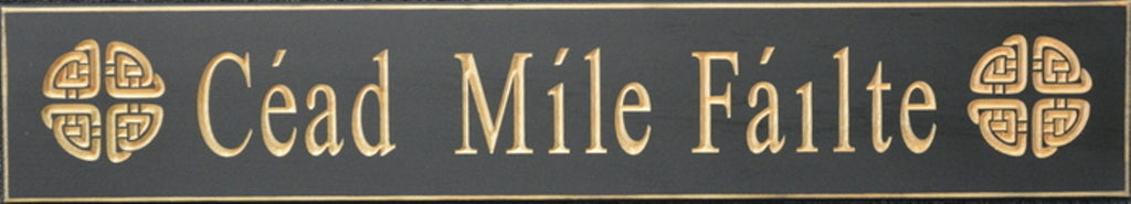 Cead Mile Failte - wooden Sign - Made in USA [Home Decor]- Olde Church Emporium