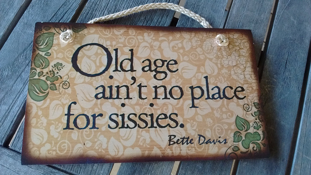 Wooden Sign Humor, Proverbs, Betty Davis Made in USA Free Shipping - Olde Church Emporium