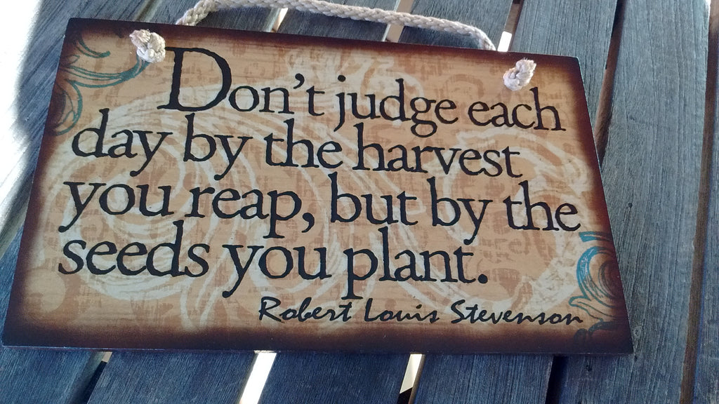Wooden Sign Humor, Proverbs, Robert Louis Stevenson Made in USA Free Shipping
