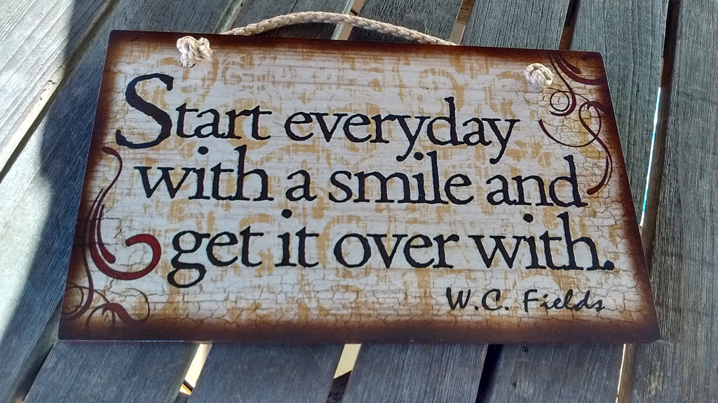 Wooden Sign Humor, Proverbs, W.C. Fields Made in USA Free Shipping