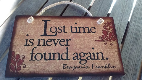 Wooden Sign Humor, Proverbs, Benjamin Franklin Made in USA Free Shipping