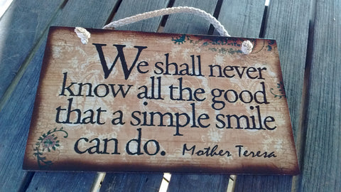 Wooden Sign Humor, Proverbs, Mother Teresa Made in USA Free Shipping