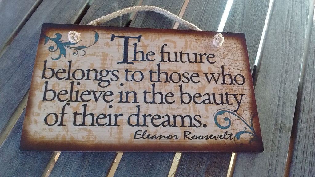 Wooden Sign Humor, Proverbs, Eleanor Roosevelt Made in USA Free Shipping