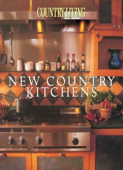 Country Living New Country Kitchens. 9781588163875 New Book Published 2004 Free Shipping - Olde Church Emporium