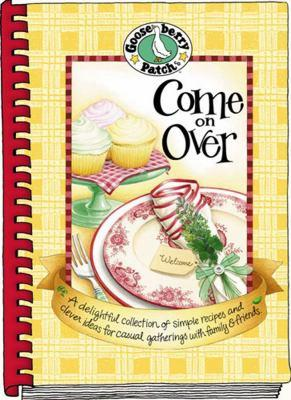 Come on over Cookbook : Delightful Collection of Simple Recipes... Casual Gatherings (2004, Hardcover)