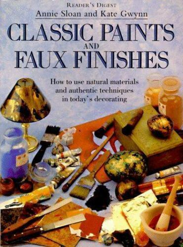 NEW Free Shipping - Classic paints & faux finishes by Annie Sloan; Kate Gwynn Paperback Published 2000 - Olde Church Emporium
