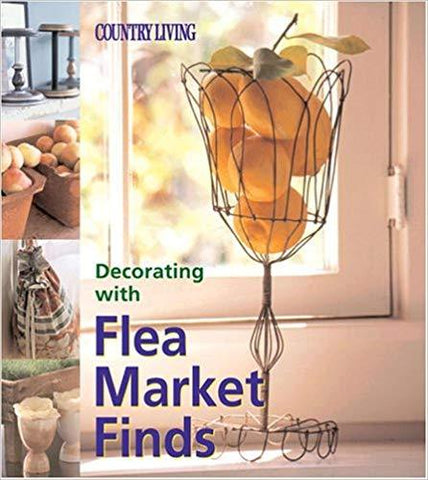Country Living Decorating with Flea Market Finds by Marie Proeller (Author), Hardcover New  Free Shipping                           – March 1, 2002