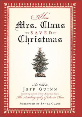 How Mrs. Claus Saved Christmas by Jeff Guinn Hardcover New– September 15, 2005 Free Shipping - Olde Church Emporium