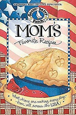 Mom's Favorite Recipes Cookbook : What Moms Are Making Every Day, from All Across the USA! by Gooseberry Patch (2003, Hardcover)