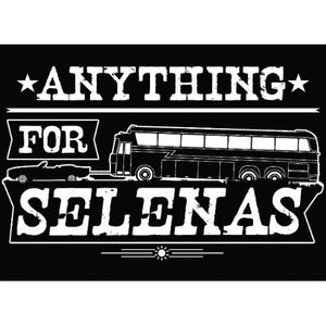 """Anything For Selenas"" T-Shirt"