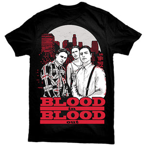 """Blood In Blood Out"" T-Shirt"