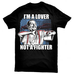 """I'm a Lover Not a Fighter"" T-Shirt"