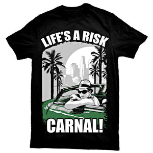 """Life's A Risk Carnal"" T-Shirt"