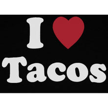 "Load image into Gallery viewer, ""I Love Tacos"" T-Shirt"