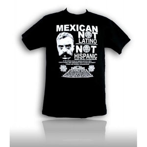 Mexican Not Latino T-Shirt