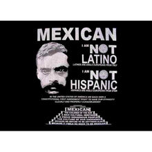 Load image into Gallery viewer, Mexican Not Latino T-Shirt