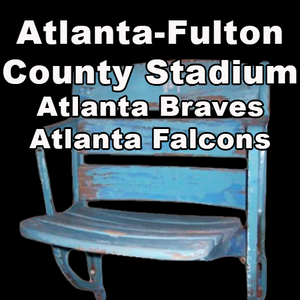 Atlanta-Fulton County Stadium (Atlanta Braves & Atlanta Falcons)