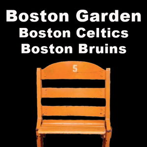 Boston Garden (Boston Celtics & Boston Bruins)