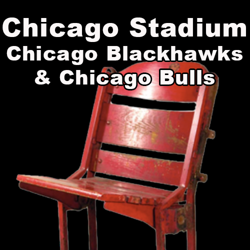 Chicago Stadium [Stadium Seat] (Chicago Blackhawks & Chicago Bulls)