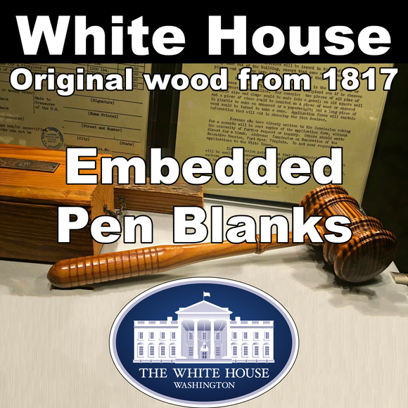 White House – Embedded Pen Blanks