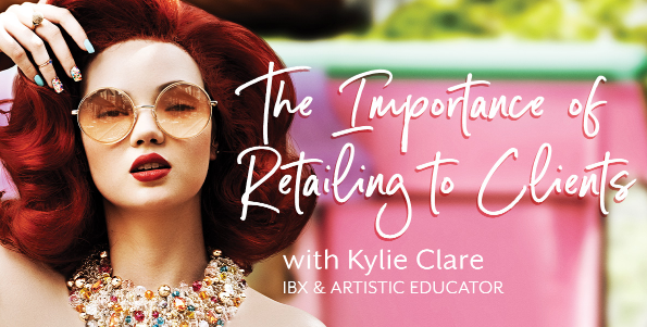 The Importance of Retailing to Clients by Kylie Clare