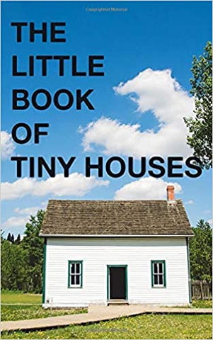 The Little Book Of Tiny Houses