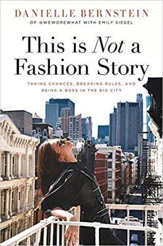 This is Not a Fashion Story: Taking Chances, Breaking Rules