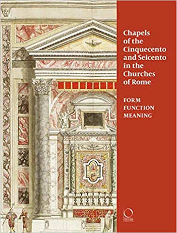 Chapels of the Cinquecento and Seicento in the Churches of Rome