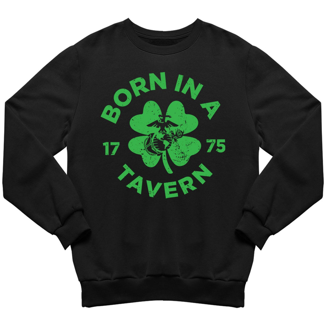 Born In A Tavern St. Patricks Day Sweatshirt - Marine Corps Direct