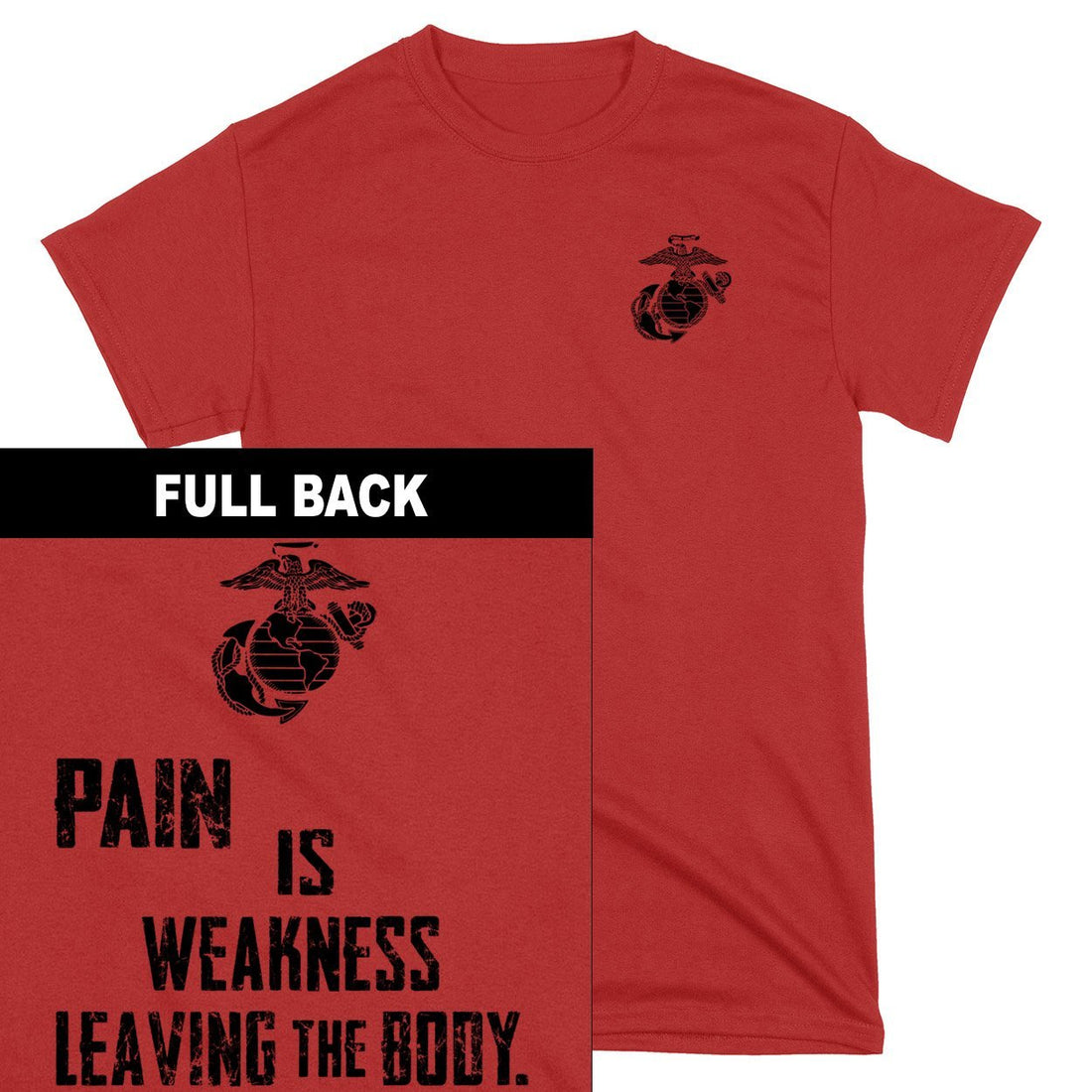 Pain Is Weakness Leaving The Body T-Shirt 2-Sided