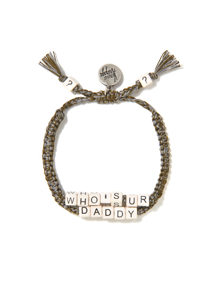 WHO'S YOUR DADDY? BRACELET