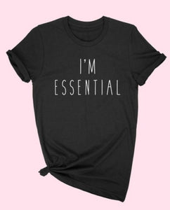 I'm Essential T-Shirt