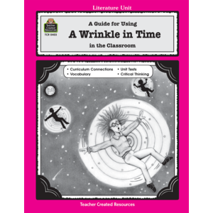 A Guide for Using A Wrinkle in Time in the Classroom (Gr. 3-5)